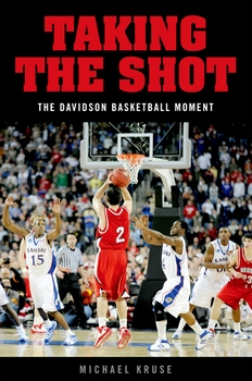 Taking the Shot: The Davidson Basketball Moment