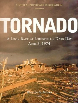 Tornado: A Look Back at Louisville's Dark Day