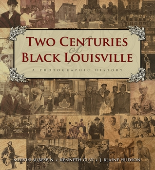 Two Centuries of Black Louisville: A Photographic History