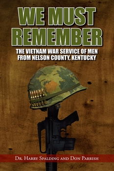 We Must Remember: The Vietnam War Service of Men from Nelson County, Kentucky