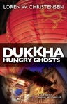 Dukkha: Hungry Ghosts By Loren W. Christensen