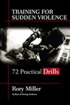 Training for Sudden Violence by Rory Miller