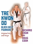 Taekwondo Black Belt Poomsae by Richard Chun, Doug Cook