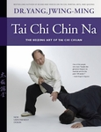 Tai Chi Chin Na 2nd Edition, by Dr. Yang, Jwing-Ming