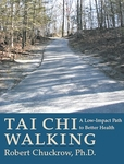 Tai Chi Walking by Robert Chuckrow