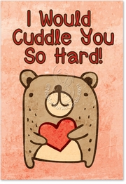 Cuddle You So Hard Card