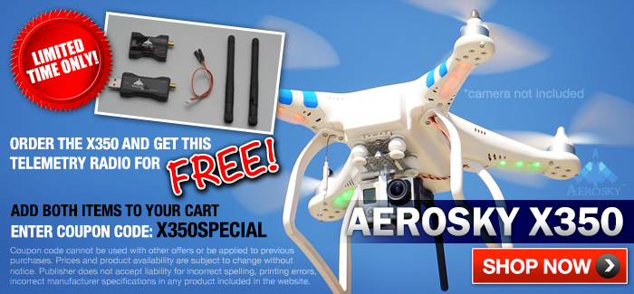 AEROSKY SPECIAL! MUST ADD BOTH ITEMS IN THIS SECTION TO QUALIFY FOR OFFER. ENTER COUPON CODE: X350SPECIAL AT CHECK-OUT.