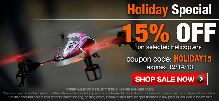 ★HOLIDAY SPECIAL! 15% OFF Select Helicopters w/ Coupon Code: HOLIDAY15 --Expires 11/14/13  ★