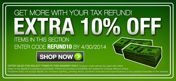 Tax Refund 10% OFF! Enter Code REFUND10 at Check-out.