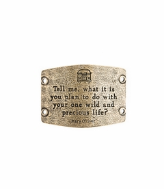 NEW! - One Wild and Precious Life - Large Brass Sentiment - Lenny & Eva