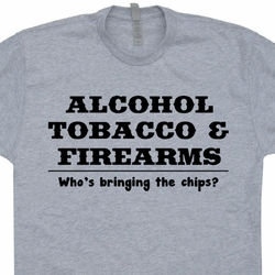 Alcohol Tobacco and Firearms T Shirt Funny Guns ATF Tee