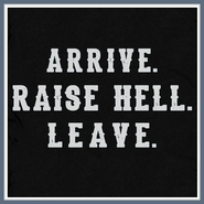 Arrive Raise Hell Leave T Shirt Funny Wrestling wwf Tee