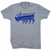 Awesome Since 1977 T Shirts Born In Made 40th Birthday Funny Tee