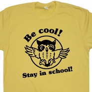 Be Cool Stay In School T Shirt Funny Teacher Shirts Vintage Owl Geek College Tees