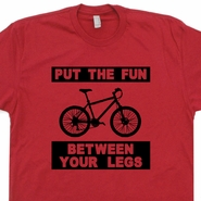 Bicycle Bike T Shirts Put The Fun Between Your Legs Funny Vintage Bicycle Shirts