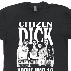 Citizen Dick T Shirt Pearl Jam Vintage T Shirts Nirvana Movie Rock Shirts