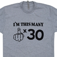 Funny 30th Birthday T Shirt Middle Finger Tee I'm This Many Gift