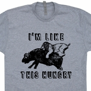 I'm Like This Hungry T Shirt Carnivore Hangry Tee Lion Buffalo Shirts Meat
