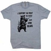 I Support the Right To Arm Bears T Shirt Smith and Wesson Browning Hunting Glock Shirts