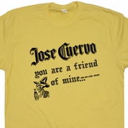 Jose Cuervo T Shirt Tequila Beer Mexican Funny Tee Saying