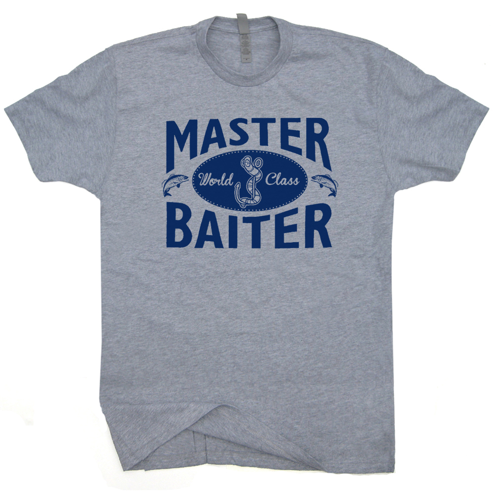 Master Baiter T Shirt | Funny Fishing Shirts | I'd Rather Be ...