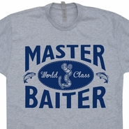 Master Baiter T Shirt Funny Fishing Hunting Shirts Offensive Humor Tees