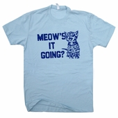 Meow's It Going T Shirt Funny Cat Kitten Shirts Vintage Mens Womens Shirts