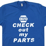 Napa T Shirt Check Out My Parts Nascar Mechanic Michael Waltrip TEE