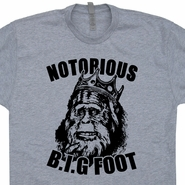 Notorios BIGfoot T Shirt Biggie Smalls Sasquatch Funny Tee