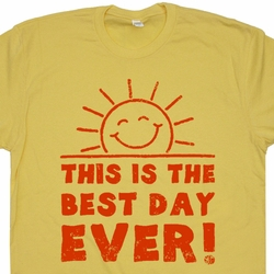 This is The Best Day Ever T Shirt Funny Vintage Tee Shirt Sayings Slogans