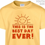 This Is The Best day Ever T Shirt Kids Funny T Shirts Cool Youth Tees