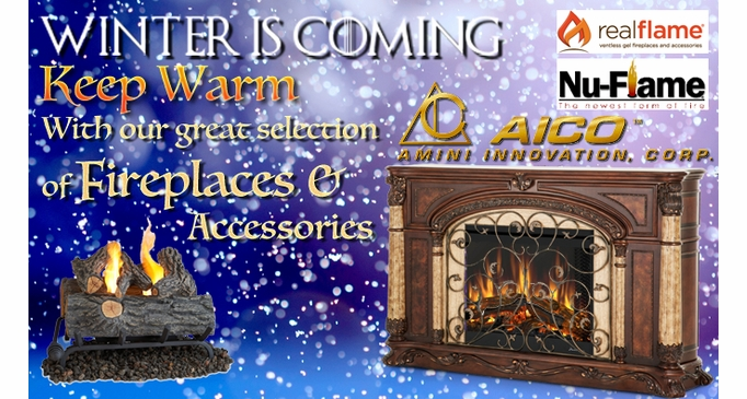 Winter is Coming, Find your new Fire Place Here!
