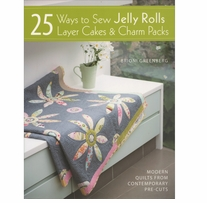 25 Ways To Sew Jelly Rolls & Layer Cakes