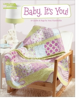Baby, It's You! 10 Quilts and Bags