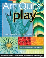 C and T Publishing Art Quilts At Play