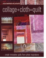 C and T Publishing Collage+Cloth=quilt