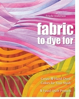 C and T Publishing Fabric To Dye For