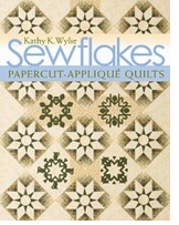 C and T Publishing Sewflakes Papercut-Applique Quilts