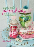 Cico Books Super Cute Pincushions