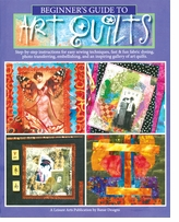 Leisure Arts Beginner's Guide To Art Quilts