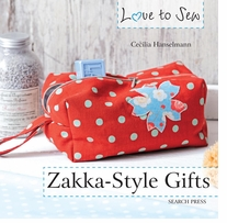 Search Press Books Love To Sew Zakka Style Gifts