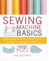 Sewing Machine Basics by Jane Bolsover