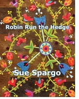 Sue Spargo Books Robin Run The Hedge Quilt