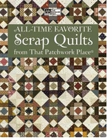 That Patchwork Place All-Time Favorite Scrap Quilts