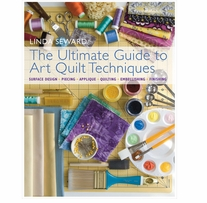 Ultimate Guide To Art Quilt Techniques
