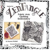 Zentangle: Fabric Arts, Quilting, Embroidery by Suzanne McNeill