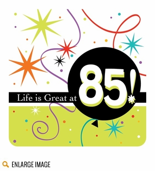 85th Birthday Life is Great Theme