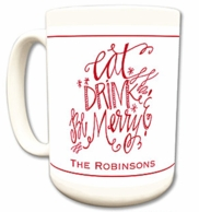 Eat, Drink & Be Merry Personalized 15oz Mug