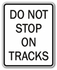 "Aldon 4015-86 ""Do Not Stop On Tracks"" Sign, 24"" X 30"