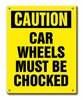 Aldon 4115-10 Caution Car Wheels Must Be Chocked